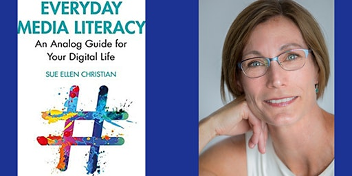 Sue Ellen Christian Presents: EVERYDAY MEDIA LITERACY
