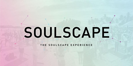 The SOULSCAPE Experience 2020 tickets