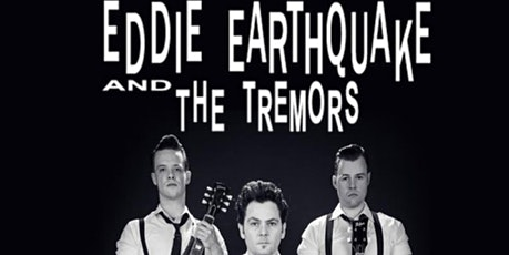 Eddie Earthquake And The Tremors tickets