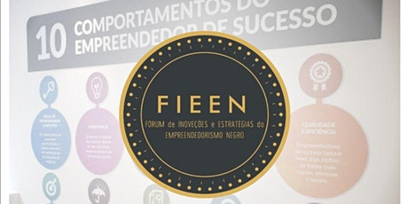 FIEEN (Fórum do Empreendedorismo Negro) - Diálogo com setores da economia - (Re)Conhecer, organizar e construir mercados.bilhetes
