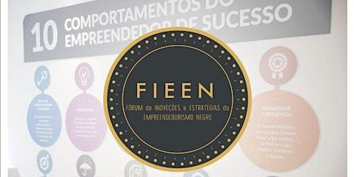 FIEEN (Fórum do Empreendedorismo Negro) - Diálogo com setores da economia - (Re)Conhecer, organizar e construir mercados.