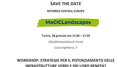 Workshop MaGICLandscapes - Strategie per il potenziamento delle Infrastrutture Verdi e dei loro benefici