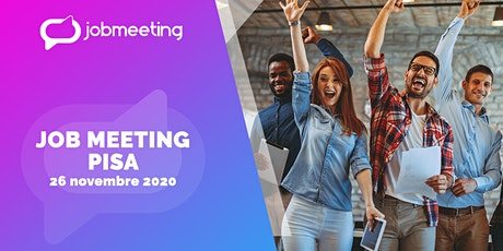 Job Meeting Pisa: il 26 novembre incontra le aziende che assumono! biglietti