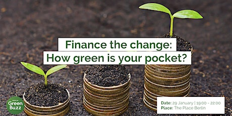 Finance the change: How green is your pocket?  tickets
