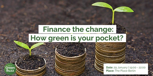 Finance the change: How green is your pocket?