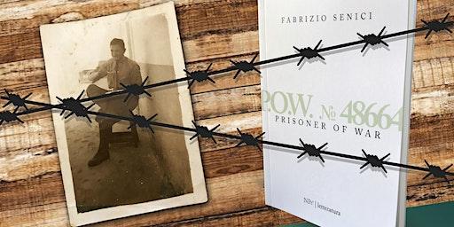 """Presentazione """"P.O.W. 48664 - Prisoner of War"""" il primo romanzo di Fabrizio Senici"""
