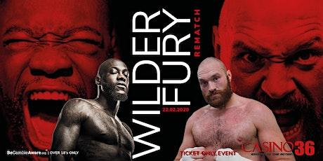 Watch Wilder vs Fury REMATCH at Casino 36 tickets