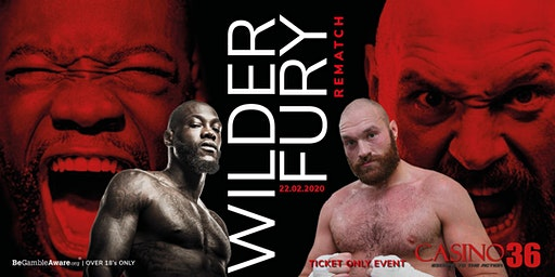 Watch Wilder vs Fury REMATCH at Casino 36