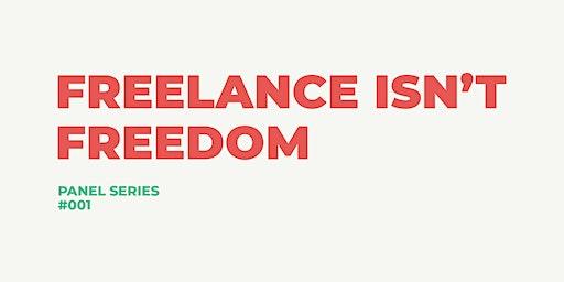 Freelance Isn't Freedom