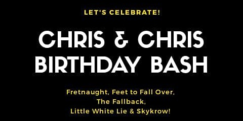 Chris & Chris Birthday Concert w/ Fretnaught & More!