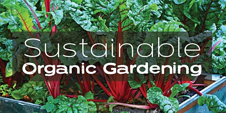 Creating A Sustainable Organic Garden tickets