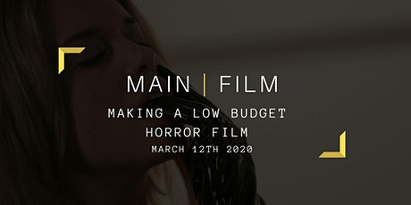 Making a low budget horror film tickets
