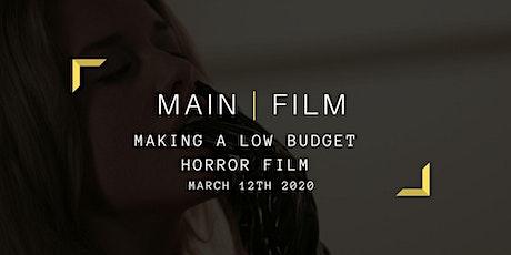 Making a low budget horror film billets
