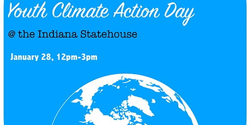 Youth Climate Action Day @ the Indiana Statehouse