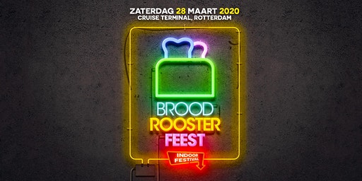 Broodroosterfeest - Indoor festival