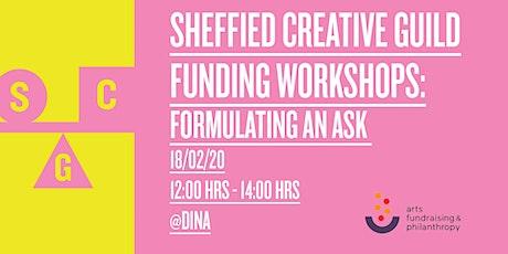 Sheffield Creative Guild Funding Workshops: Formulating an ask tickets