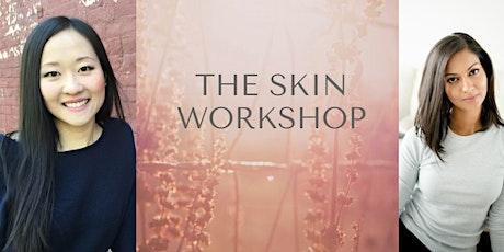 The Skin Workshop tickets