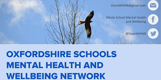 Oxfordshire Schools Mental Health and Wellbeing Hub Meeting