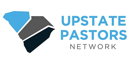 The Upstate Pastors Network | March 18, 2020 tickets