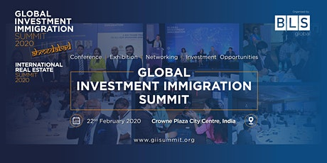 Global Investment Immigration Summit Ahmedabad - Feb 22nd, 2020 tickets