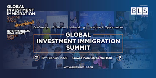 Global Investment Immigration Summit Ahmedabad - Feb 22nd, 2020