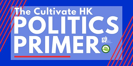 The Cultivate HK Politics Primer tickets