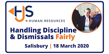 Handling Discipline & Dismissals Fairly - Training with HJS Human Resources in Salisbury tickets