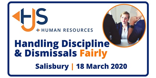 Handling Discipline & Dismissals Fairly - Training with HJS Human Resources in Salisbury