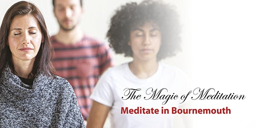 The Magic of Meditation |  In Bournemouth
