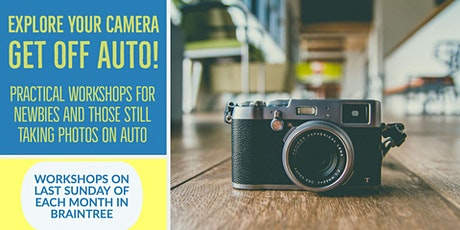 Explore Your Camera: Get Off Auto! Camera Workshop tickets
