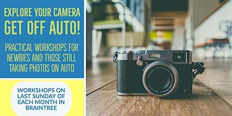 Explore Your Camera: Get Off Auto! Camera Workshop tickets