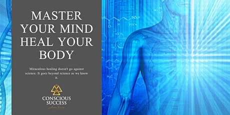 Master Your Mind, Heal your body tickets