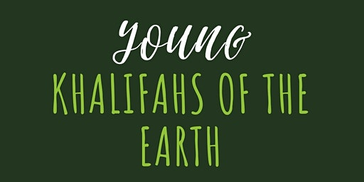 Young Khalifahs of the Earth