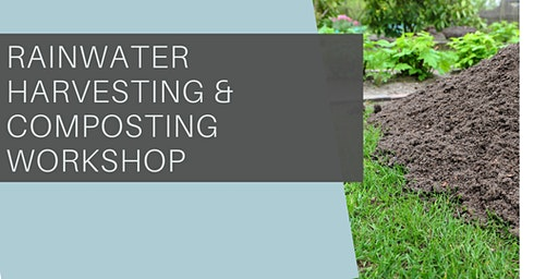 Rainwater Harvesting and Composting Workshop