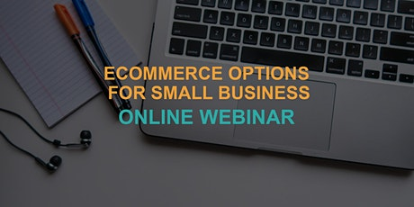 Ecommerce Options for Small Business: Online Webinar tickets