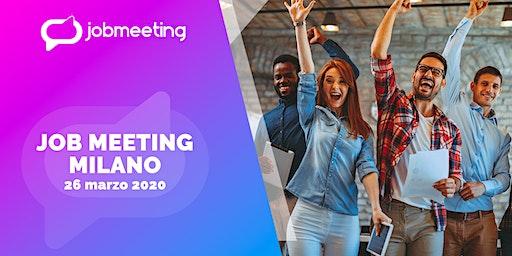 Job Meeting Milano: il 26 marzo incontra le aziende che assumono!