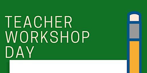 Teacher Workshop Day