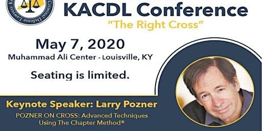 "34th Annual KACDL Conference  ""The Right Cross"" featuring Larry Pozner"
