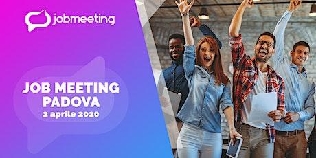 Job Meeting Padova: il 2 aprile incontra le aziende che assumono! biglietti