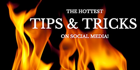 Hottest Tips And Tricks On Social Media for Your Business tickets