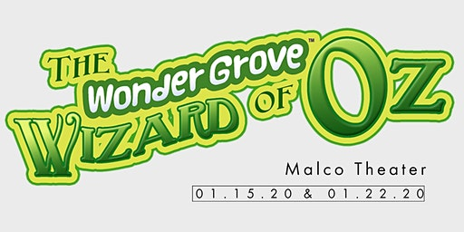 WonderGrove Wizard of Oz - January 22, 2020 - 5:00 p.m.