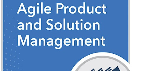 SAFe Agile Product and Solution Management (APSM) Sacramento,CA tickets