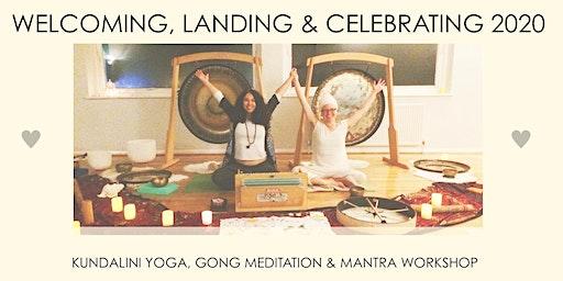 Welcoming, landing & celebrating 2020 - Kundalini Yoga, Gong Meditation & Mantra Workshop