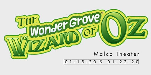 WonderGrove Wizard of Oz  - January 22, 2020 - 7:00 p.m.