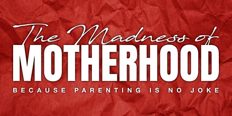 Madness of Motherhood Conference 2020 tickets