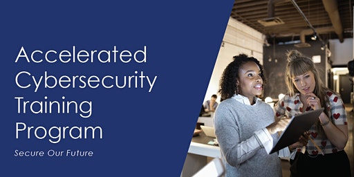 Accelerated Cybersecurity Training Program - Community Info Session
