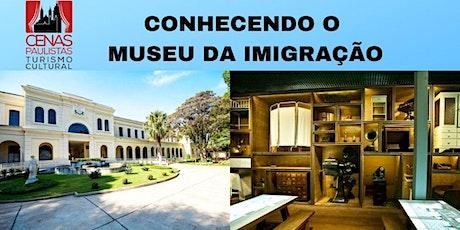 INSCRIÇÕES ENCERRADAS CONHECENDO O MUSEU DA IMIGRAÇÃO ingressos