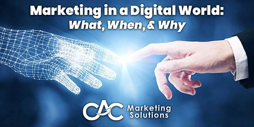Marketing in a Digital World; What, When and Why
