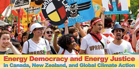 Energy Democracy and Energy Justice in Canada, New Zealand, and Global Climate Action tickets