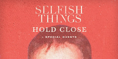 NEW DATE: Selfish Things tickets